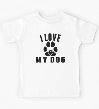 I love My Dog Kids Tee