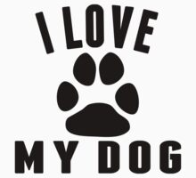 I love My Dog Kids Tee