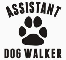 Assistant Dog Walker Baby Tee