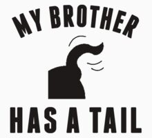 My Brother Has A Tail Kids Tee