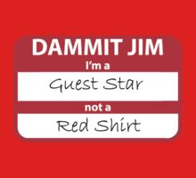 I'm A Guest Star Not A Red Shirt by Buleste