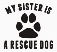 My Sister Is A Rescue Dog Kids Tee