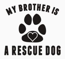 My Brother Is A Rescue Dog One Piece - Long Sleeve