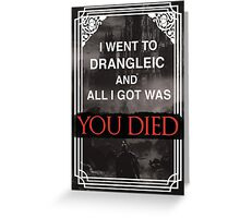 I Went To Drangleic... Greeting Card