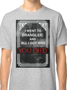 I Went To Drangleic... Classic T-Shirt