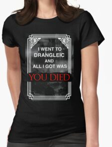 I Went To Drangleic... Womens Fitted T-Shirt