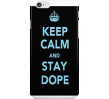Keep Calm & Stay Dope Iphone Case. iPhone Case/Skin