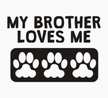 My Dog Brother Loves Me Kids Tee