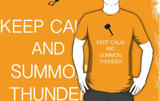 Keep Calm and Summon Thunder by MrSaxon