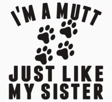 Mutt Like My Sister Kids Tee