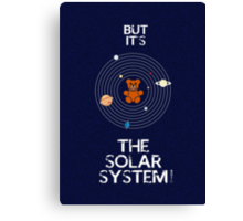 """""""But it's the Solar System!"""" - with text Canvas Print"""