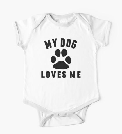 My Dog Loves Me One Piece - Short Sleeve