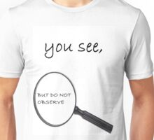 You see Unisex T-Shirt