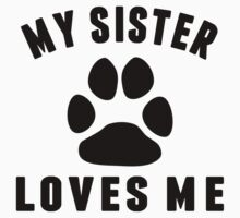 My Dog Sister Loves Me Kids Tee