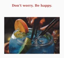 Dont worry Be Happy by santoshputhran