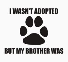 My Dog Brother Was Adopted Kids Tee