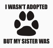 My Dog Sister Was Adopted Kids Tee