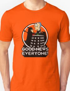 Good News Everyone! T-Shirt