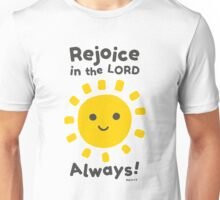 Rejoice In The Lord Always! - Philippians 4:4 Unisex T-Shirt