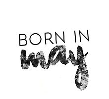 Born in May Photographic Print