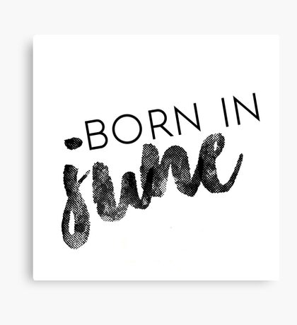 Born in June Canvas Print