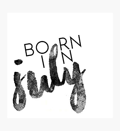 Born in July Photographic Print