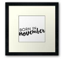 Born in November Framed Print