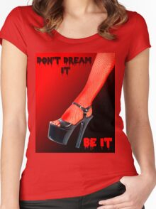 Don't Dream it Be it text.  Women's Fitted Scoop T-Shirt