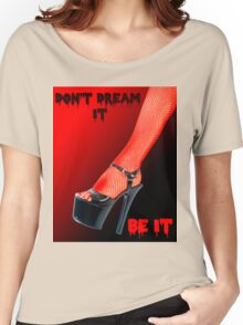 Don't Dream it Be it text.  Women's Relaxed Fit T-Shirt
