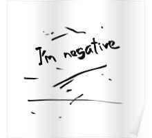 I'm negative Poster