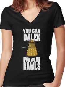 Dalek Mah Bawls Women's Fitted V-Neck T-Shirt