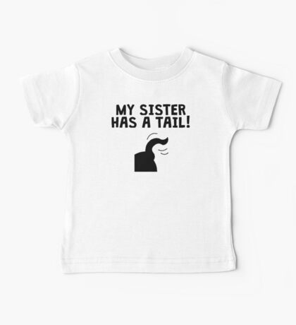 My Sister Has A Tail Baby Tee