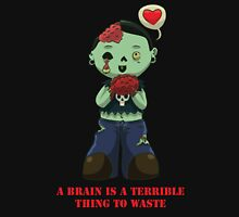 A Brain is a Terrible Thing to Waste T-Shirt
