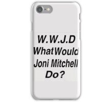 WWJD What Would Joni Mitchell Do? iPhone Case/Skin