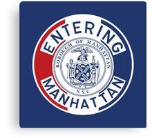 Entering Manhattan Sign, New York City, USA Canvas Print