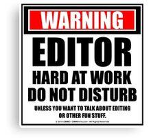 Warning Editor Hard At Work Do Not Disturb Canvas Print