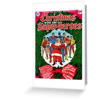 Christmas with the Super-Heroes staring Santa Clause Greeting Card