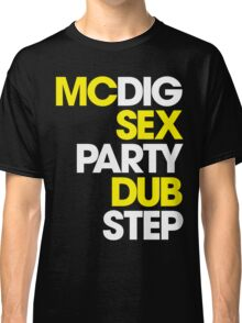 MCDIG SEX PARTY DUBSTEP Classic T-Shirt