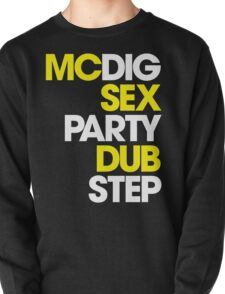 MCDIG SEX PARTY DUBSTEP Pullover