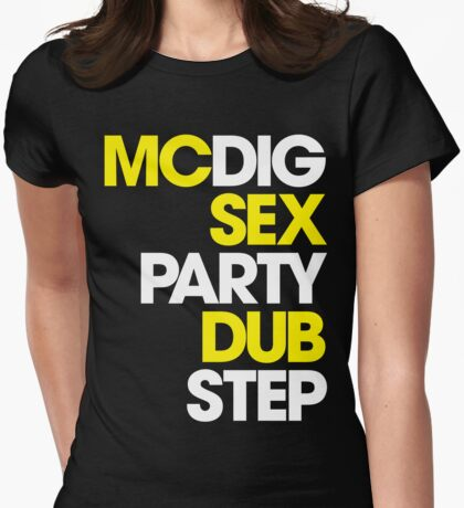 MCDIG SEX PARTY DUBSTEP Womens Fitted T-Shirt
