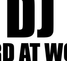 Warning DJ Hard At Work Do Not Disturb Sticker