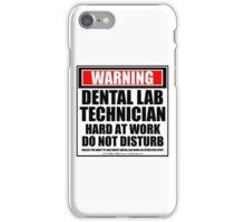 Warning Dental Lab Technician Hard At Work Do Not Disturb iPhone Case/Skin