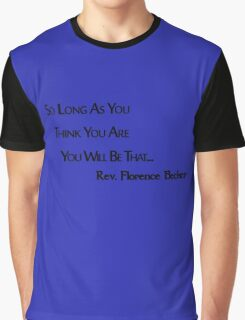 As you think you are... Graphic T-Shirt