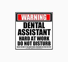 Warning Dental Hygienist Hard At Work Do Not Disturb Unisex T-Shirt