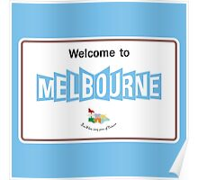 Welcome to Melbourne, Road Sign, Australia Poster