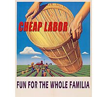 Cheap Labor Photographic Print