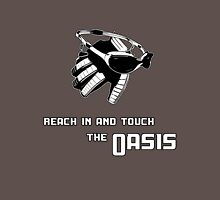 Reach in and touch the Oasis Unisex T-Shirt