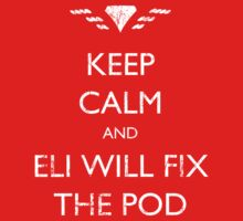 Keep Calm and Eli Will Fix the Pod - Stargate SGU by robotplunger