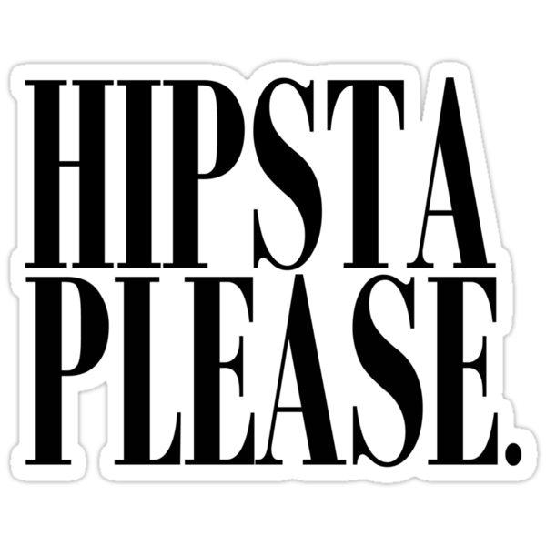 Hipsta Please Black by windcriessarah