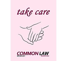 Common Law - Take Care Photographic Print